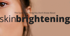 The Surprising Thing You Don't Know About Skin Brightening