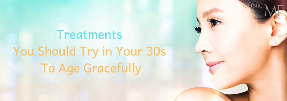Treatments You Should Try In Your 30s To Age Gracefully